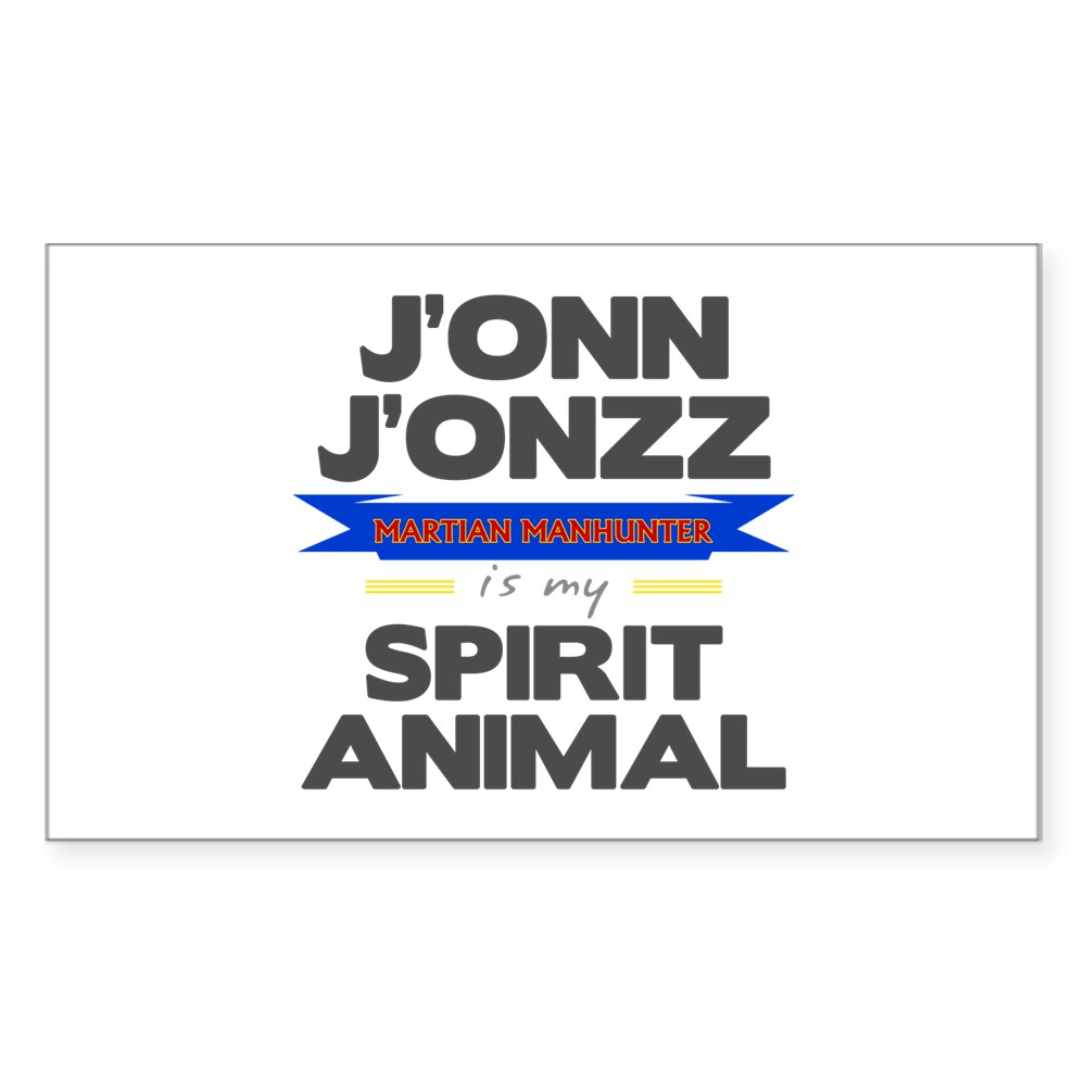 J'onn J'onzz is my Spirit Animal Rectangle Sticker