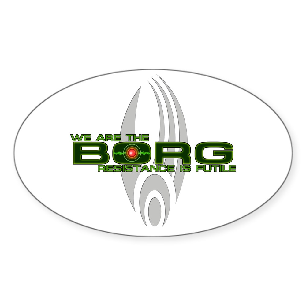 We Are the Borg - Resistance is Futile Oval Sticker