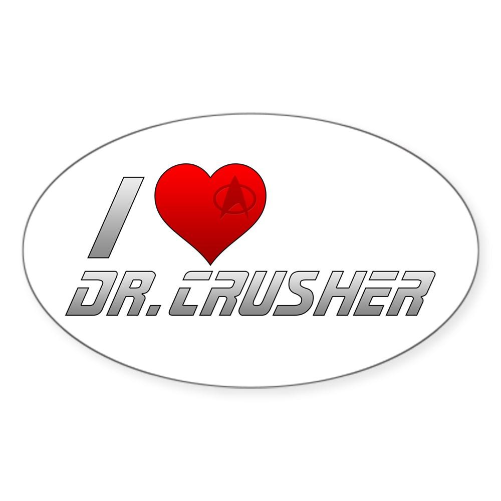 I Heart Dr. Crusher Oval Sticker