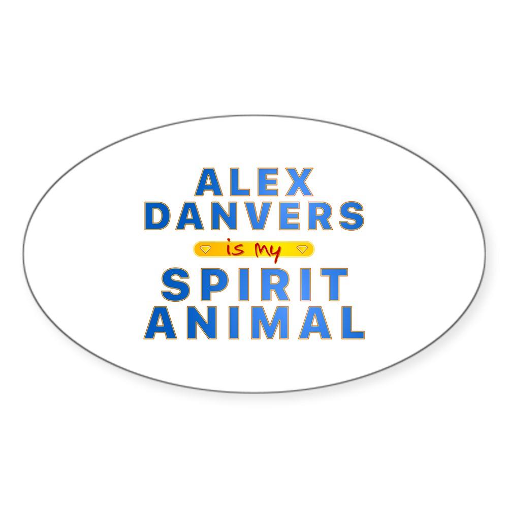 Alex Danvers is my Spirit Animal Oval Sticker