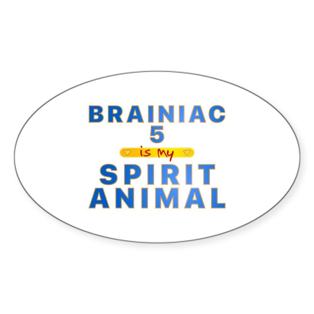 Brainiac 5 is my Spirit Animal Oval Sticker