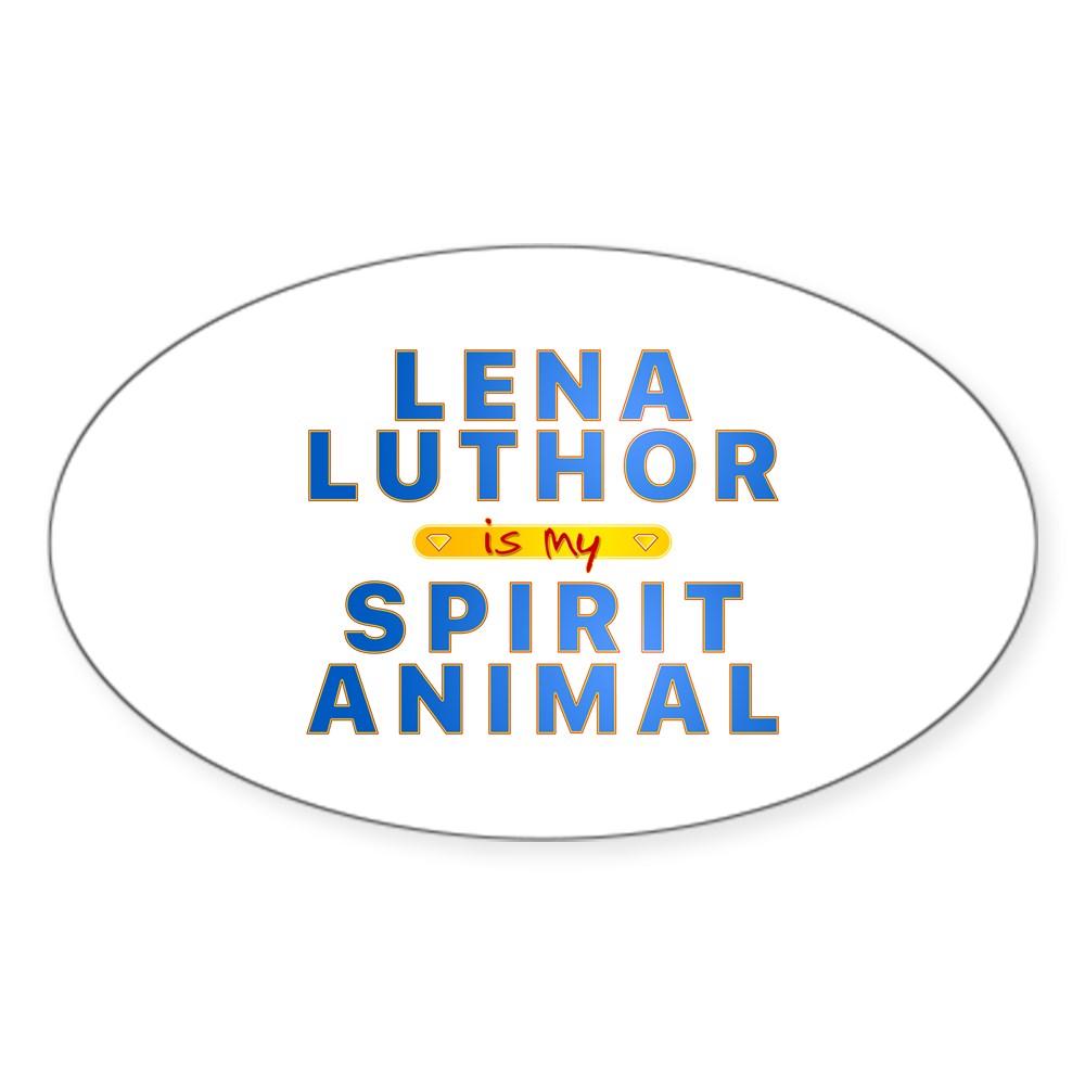 Lena Luthor is my Spirit Animal Oval Sticker