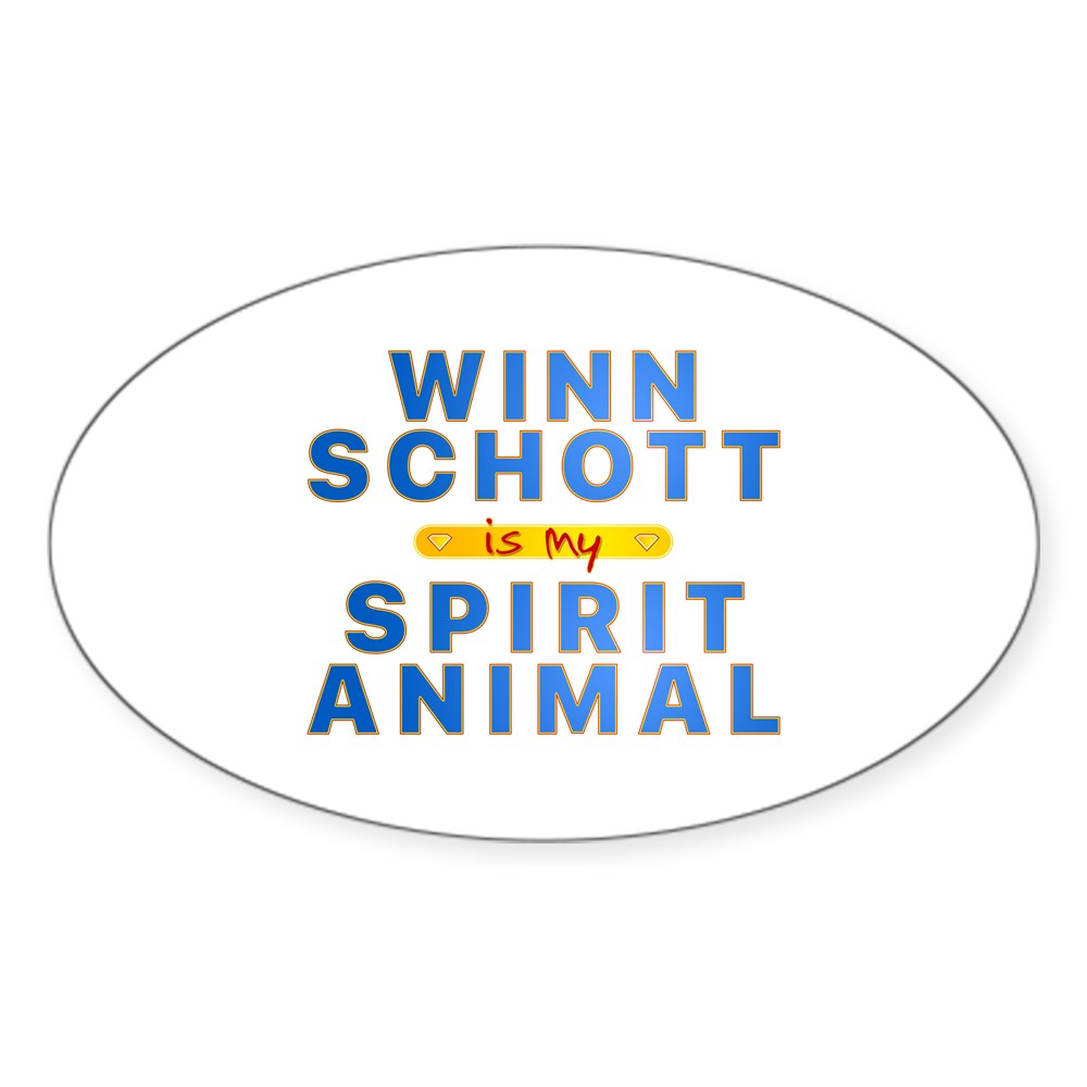 Winn Schott is my Spirit Animal Oval Sticker