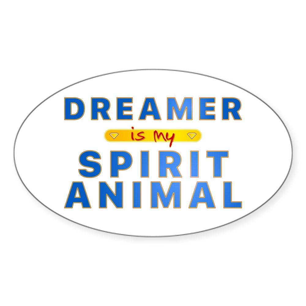 Dreamer is my Spirit Animal Oval Sticker