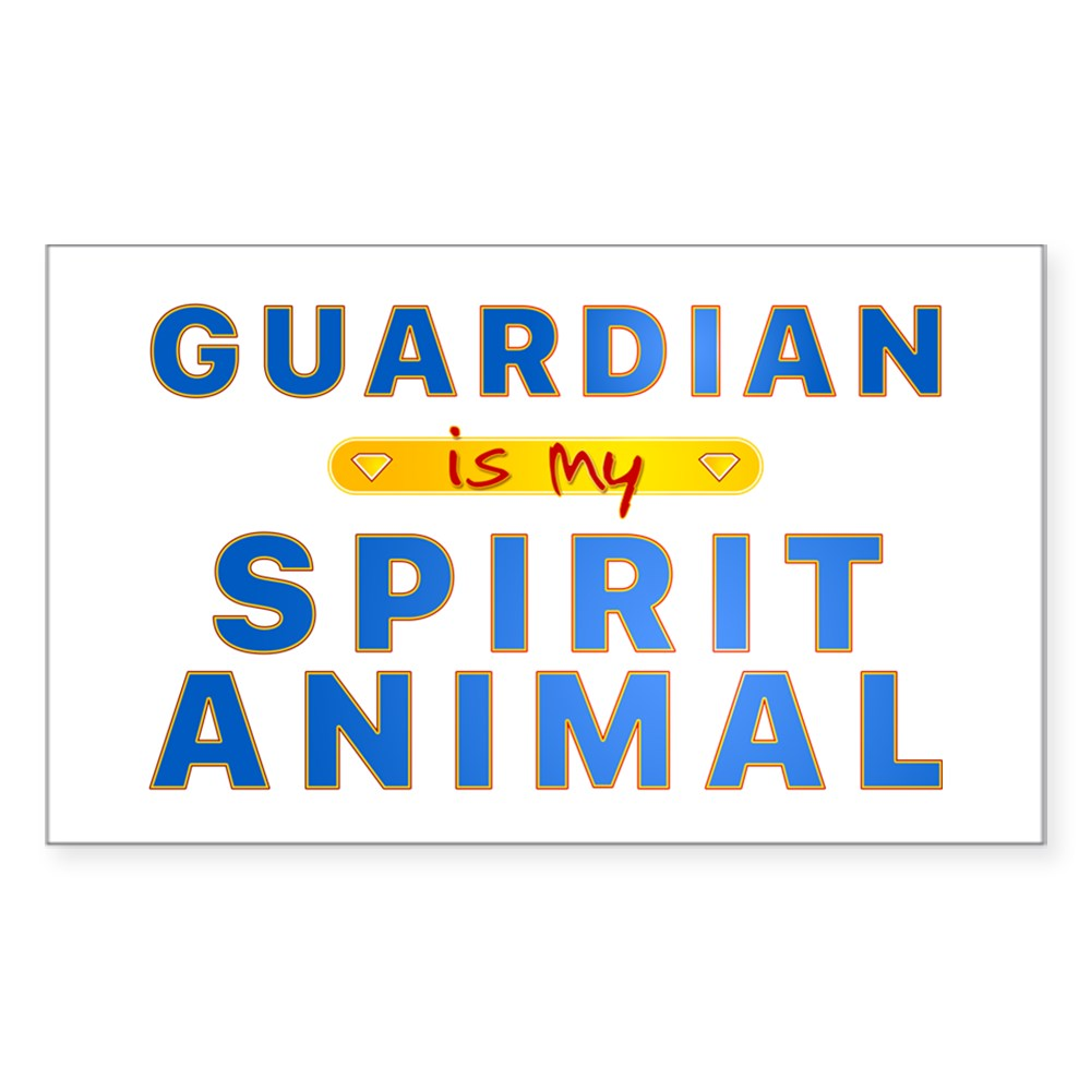 Guardian is my Spirit Animal Rectangle Sticker