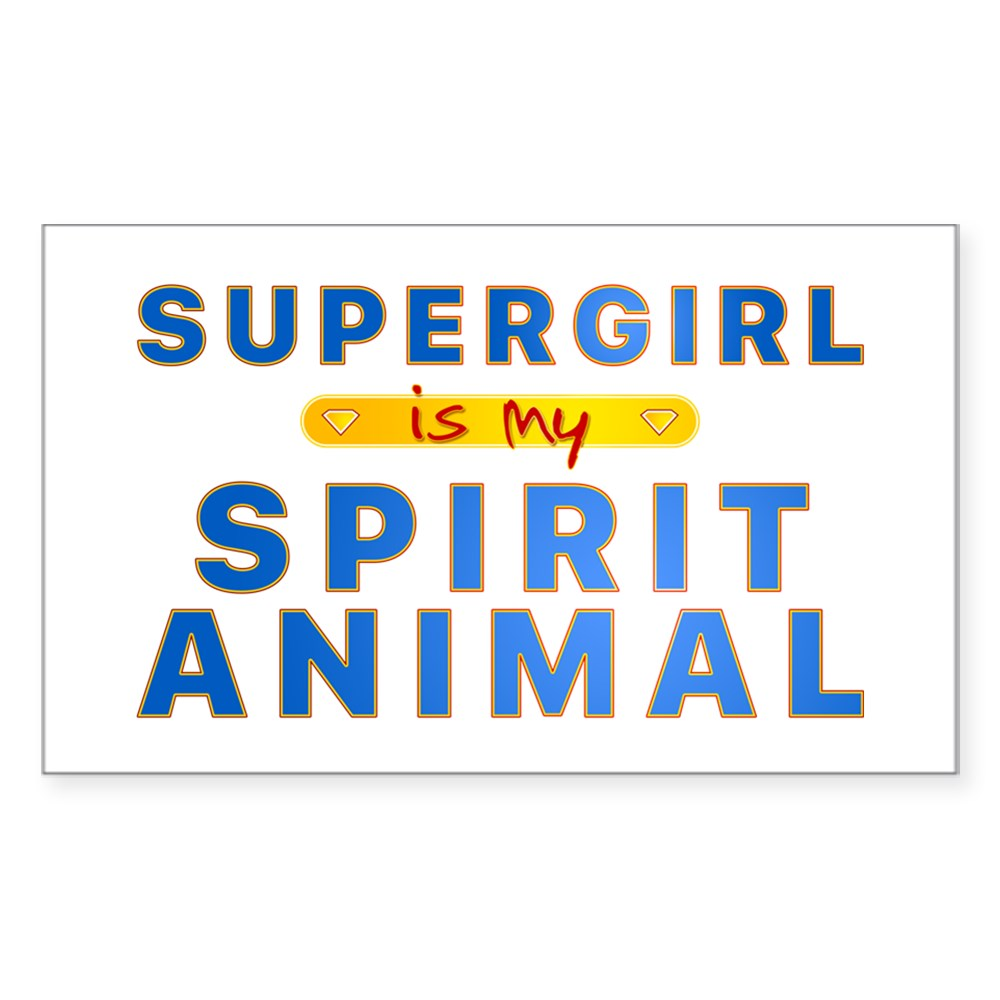 Supergirl is my Spirit Animal Rectangle Sticker