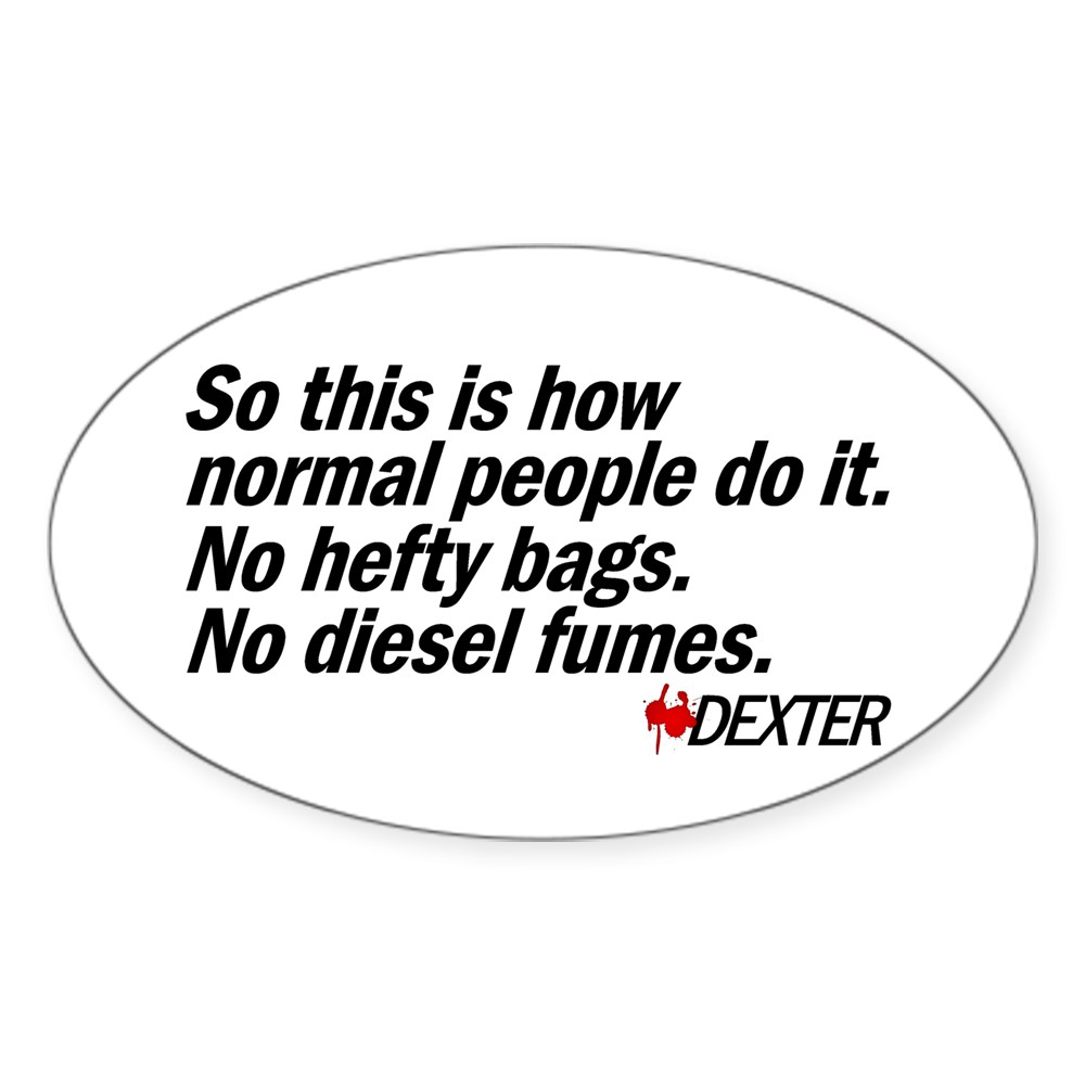 So This Is How Normal People Do It - Dexter Quote Oval Sticker
