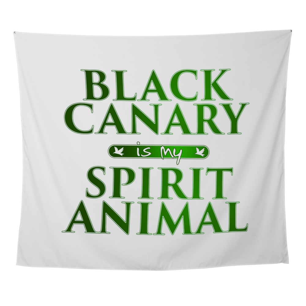 Black Canary is my Spirit Animal Wall Tapestry