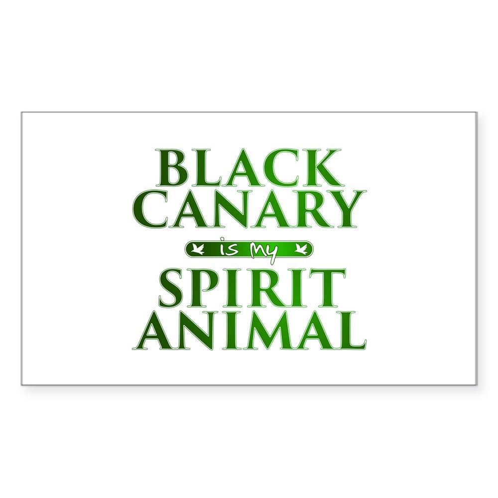 Black Canary is my Spirit Animal Rectangle Sticker