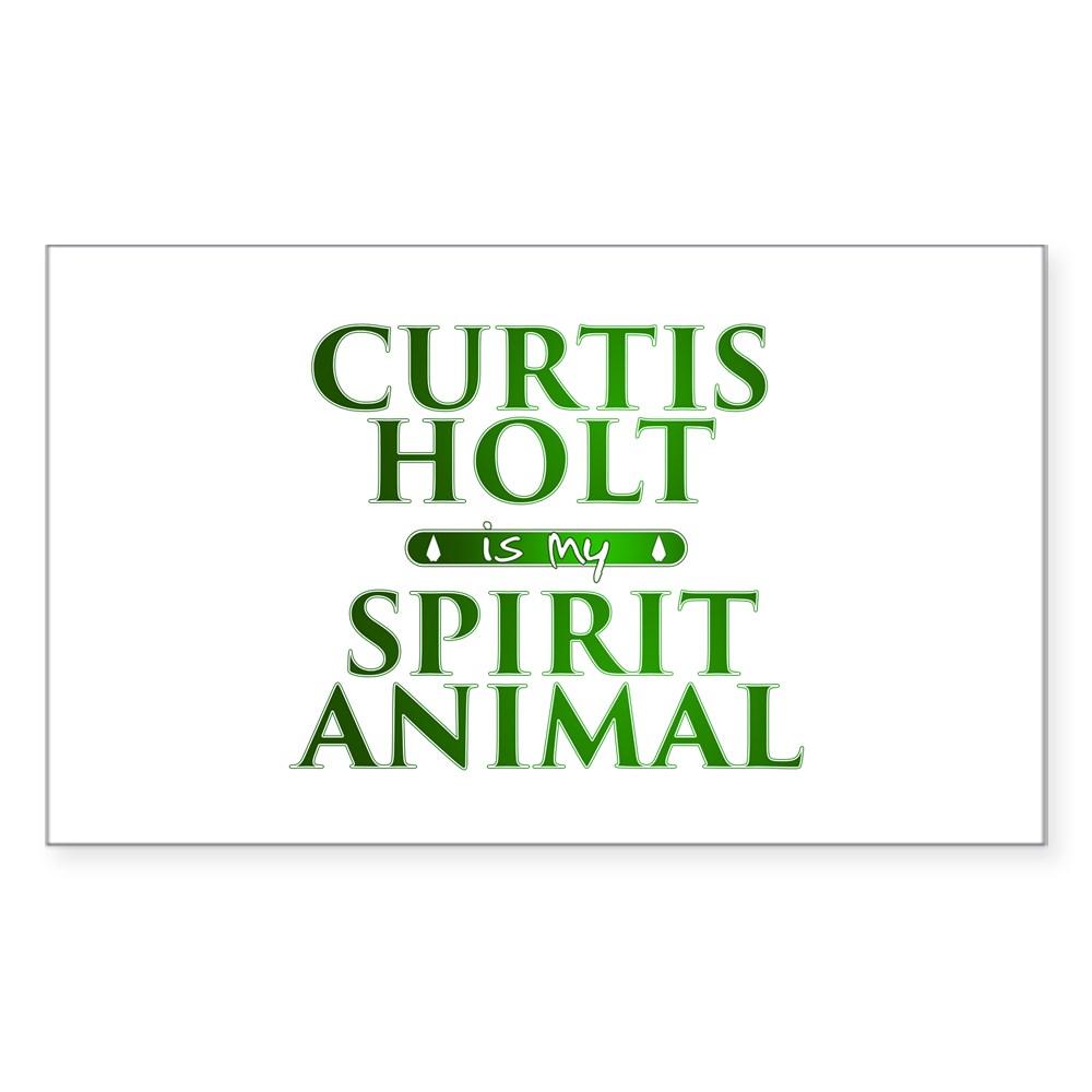 Curtis Holt is my Spirit Animal Rectangle Sticker