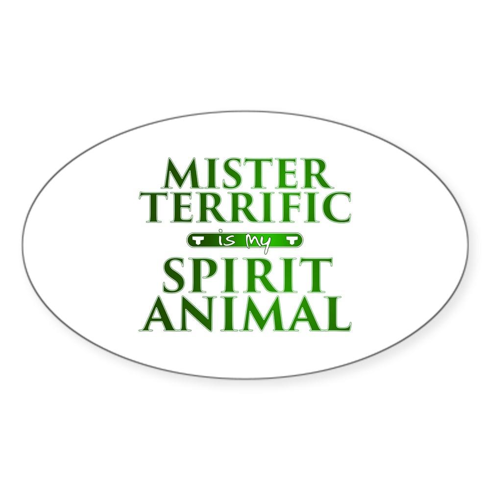 Mister Terrific is my Spirit Animal Oval Sticker
