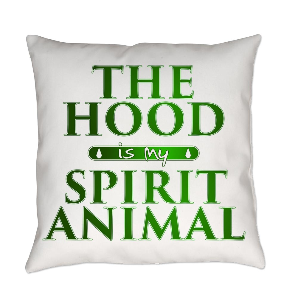 The Hood is my Spirit Animal Everyday Pillow