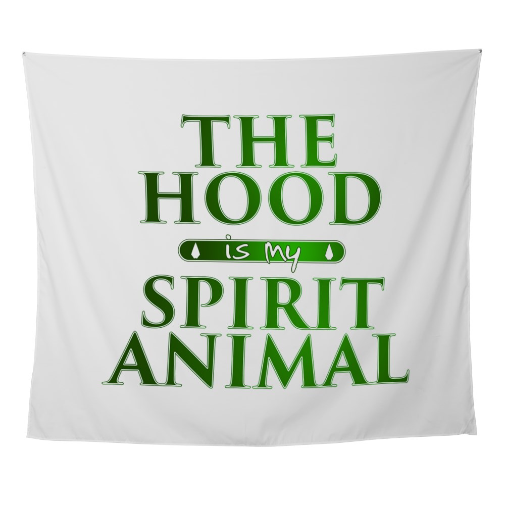 The Hood is my Spirit Animal Wall Tapestry