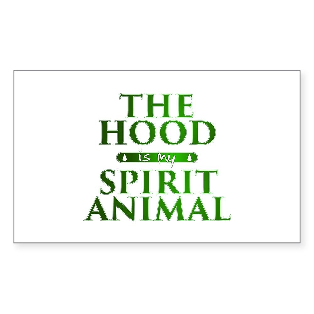 The Hood is my Spirit Animal Rectangle Sticker