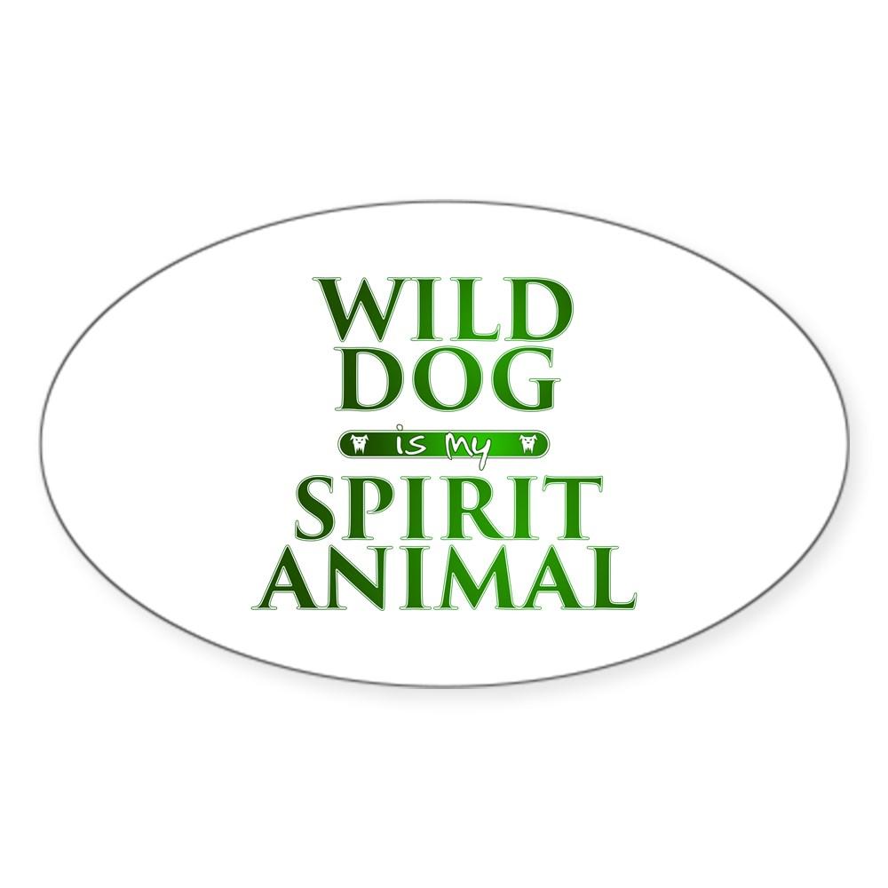 Wild Dog is my Spirit Animal Oval Sticker
