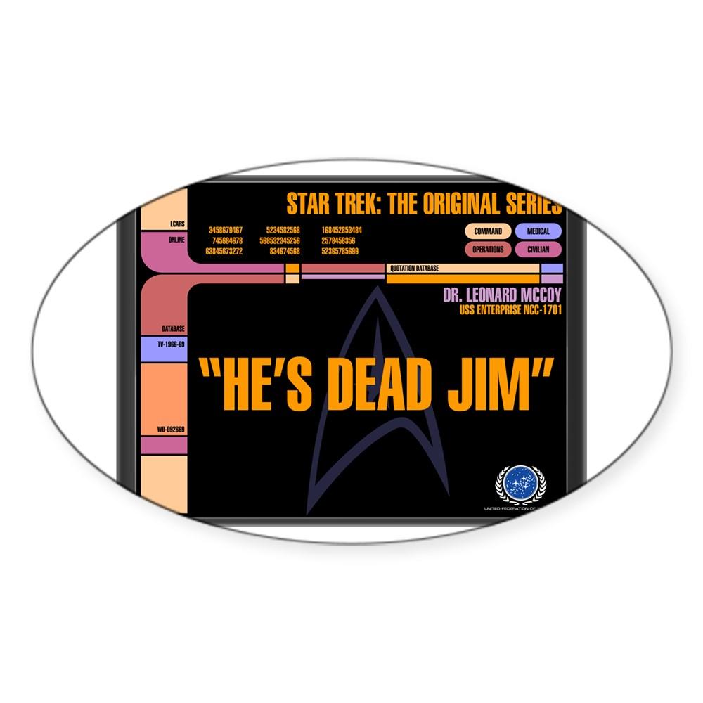 He's Dead Jim - LCARS Star Trek Quote Oval Sticker