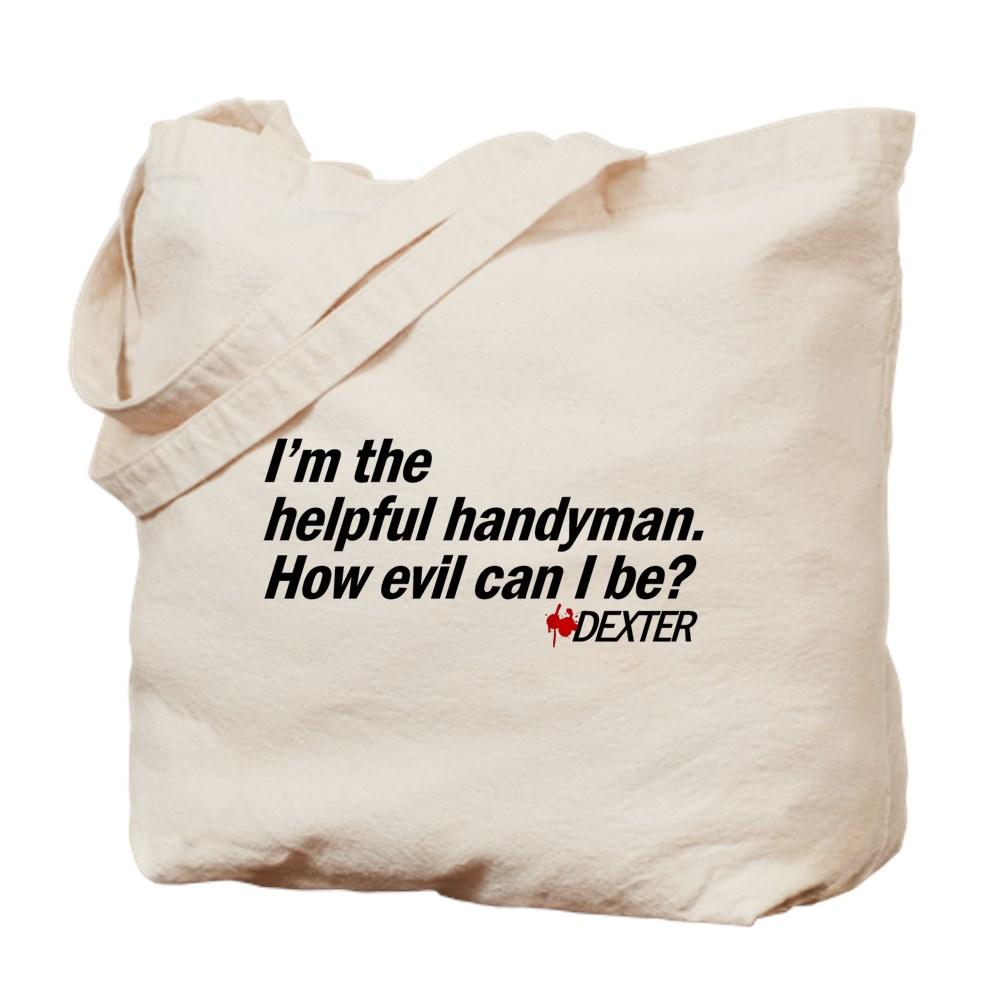 I'm the Helpful Handyman. How Evil Can I Be? Tote Bag