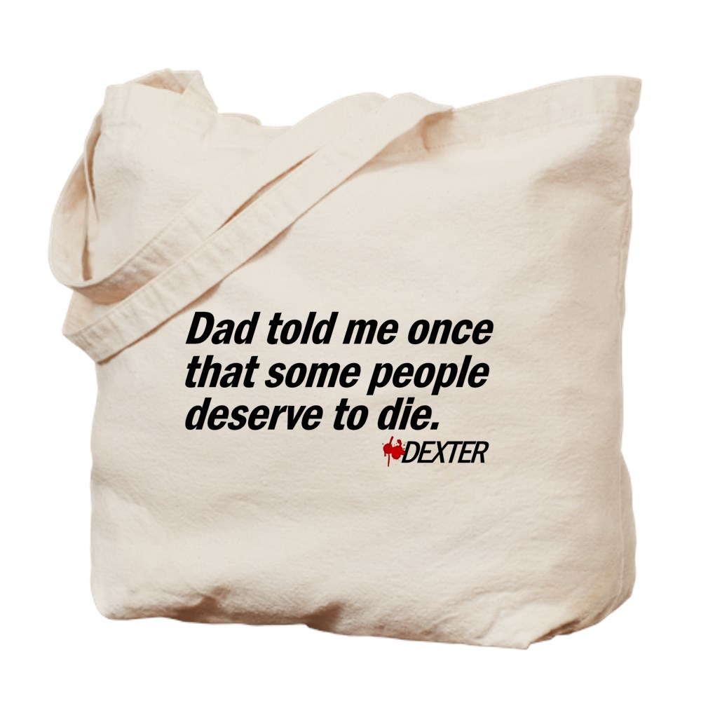 Dad Told Me Once Some People Deserve to Die Tote Bag