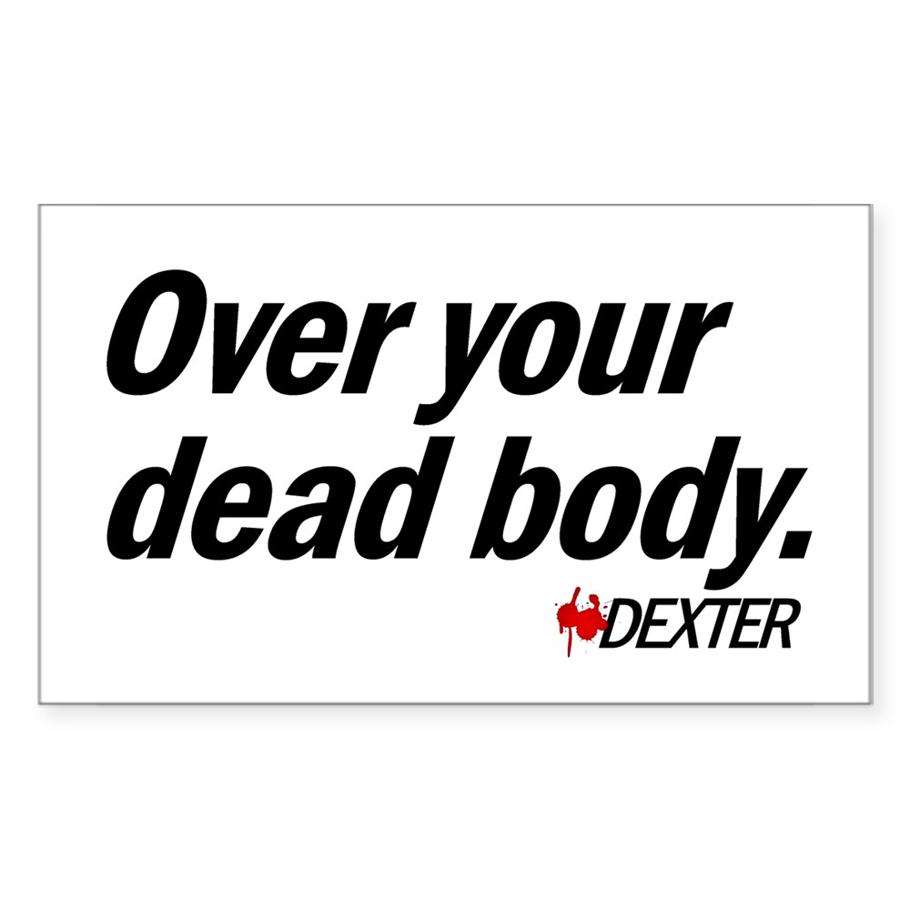 Over Your Dead Body Rectangle Sticker