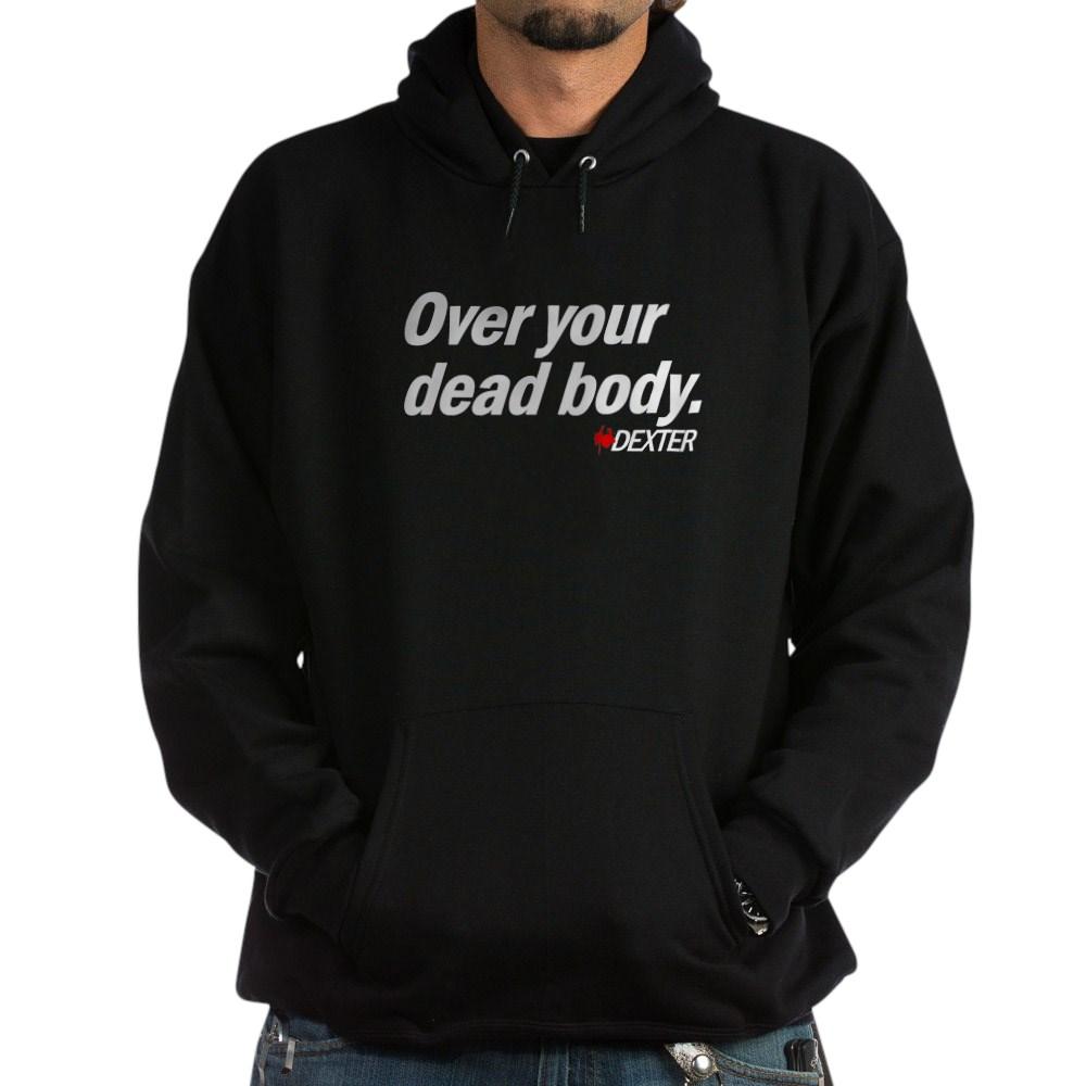 Over Your Dead Body Dark Hoodie
