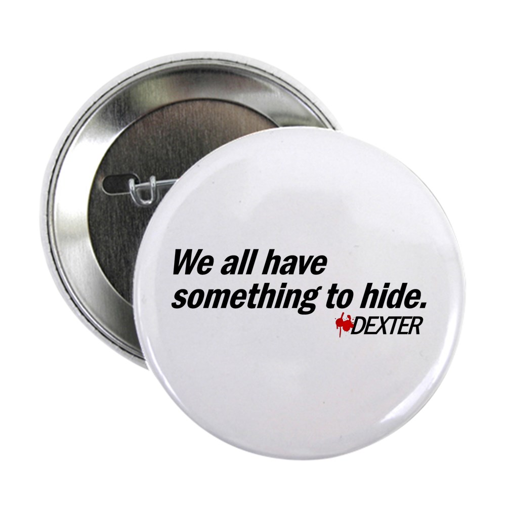 We All Have Something to Hide - Dexter Quote 2.25