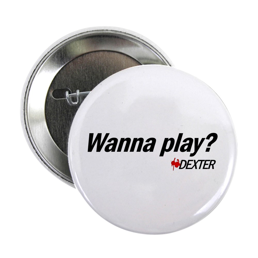 Wanna Play? - Dexter Quote 2.25