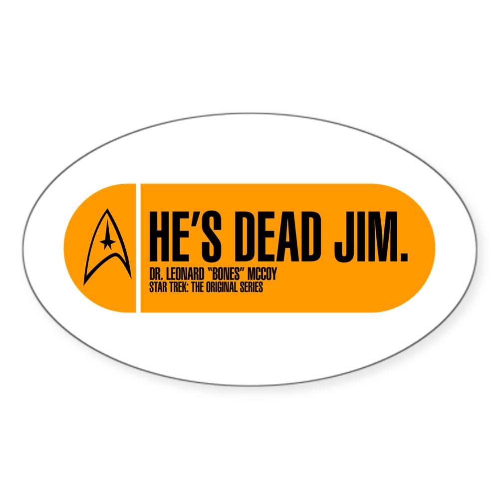 He's Dead Jim - Star Trek Quote Oval Sticker