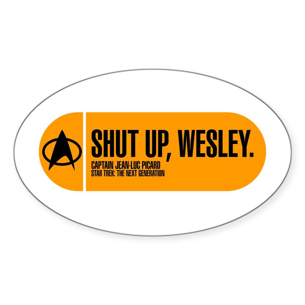 Shut Up Wesley - Star Trek Quote Oval Sticker