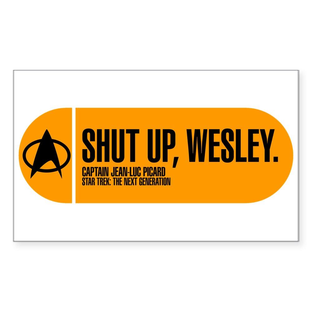Shut Up Wesley - Star Trek Quote Rectangle Sticker
