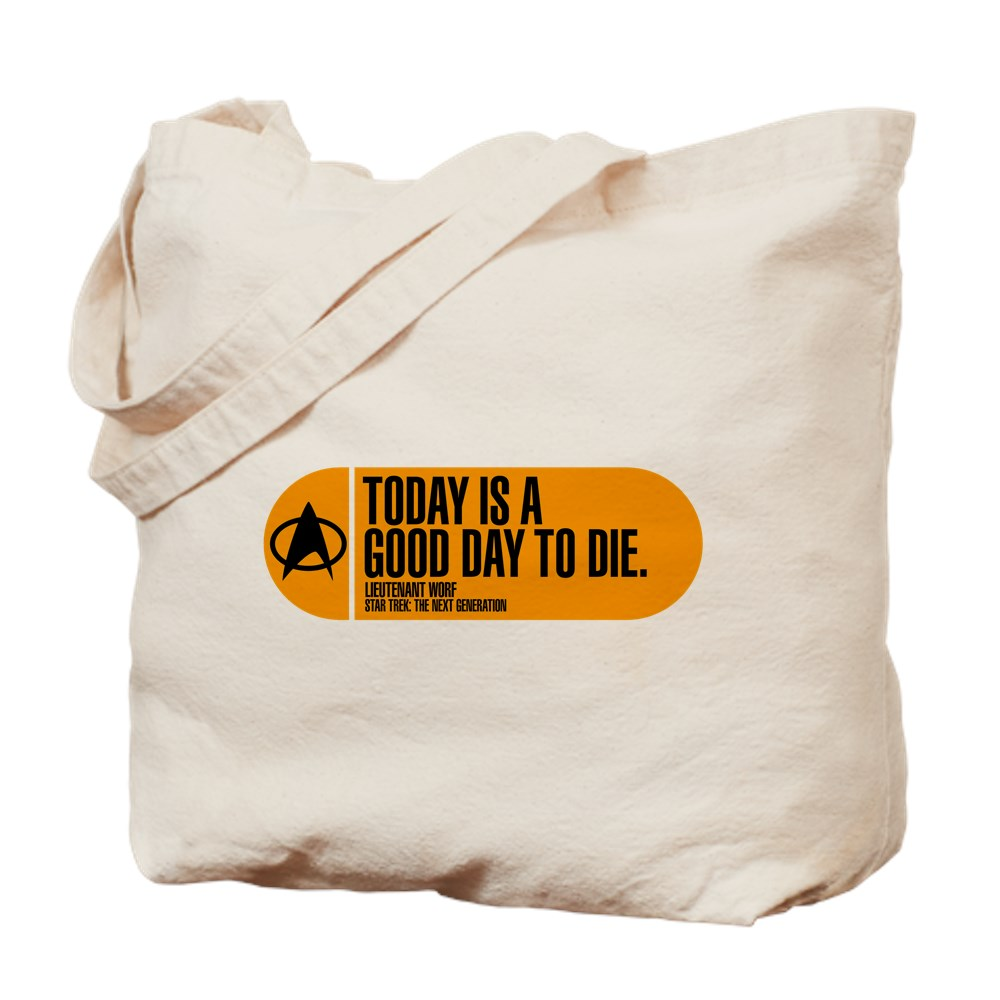 Today Is a Good Day to Die - Star Trek Quote Tote Bag