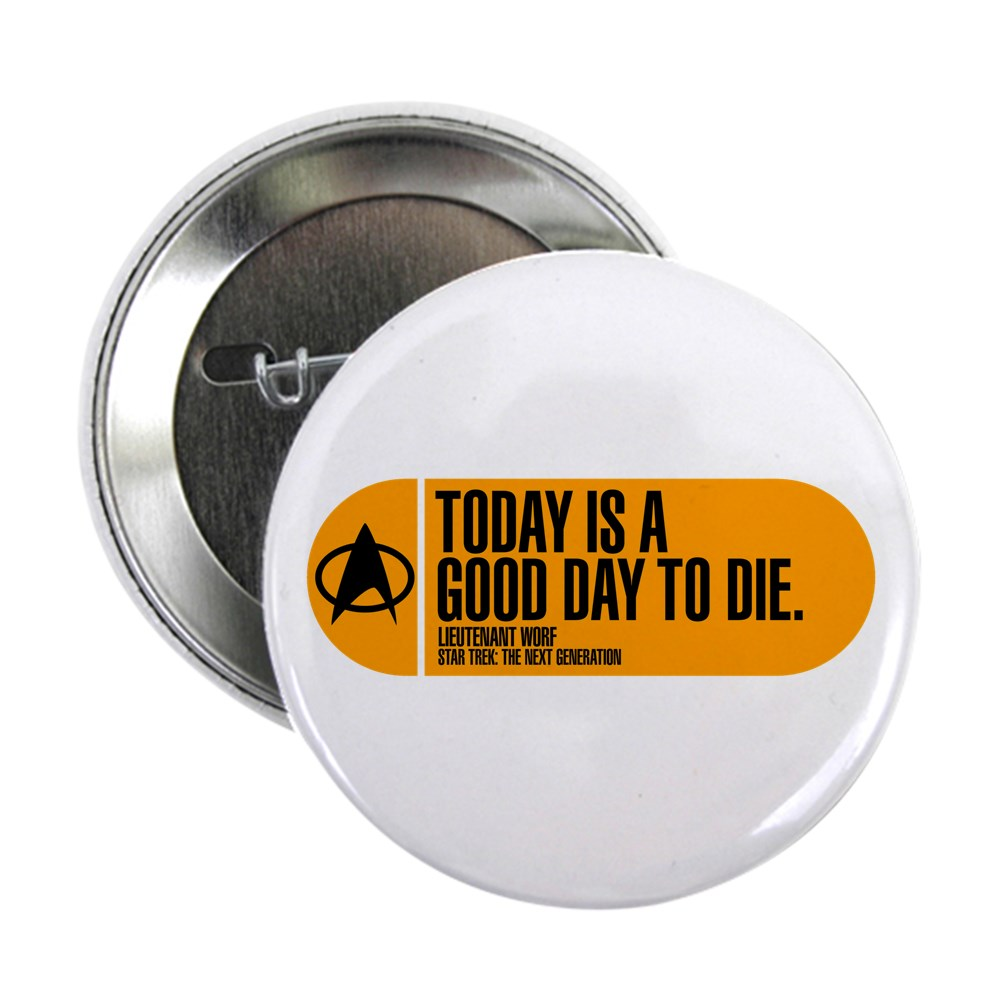 Today Is a Good Day to Die - Star Trek Quote 2.25