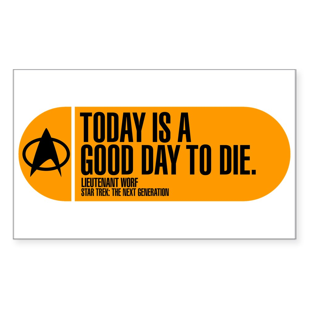 Today Is a Good Day to Die - Star Trek Quote Rectangle Sticker