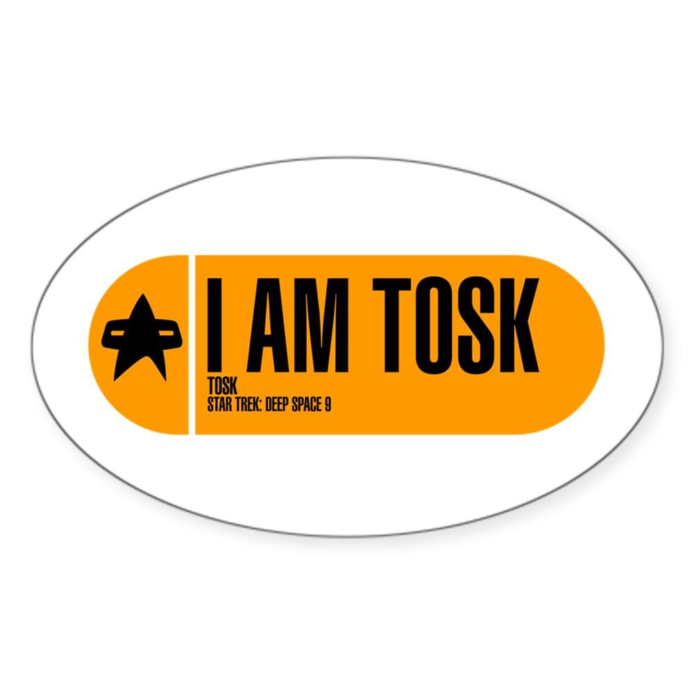 I Am Tosk - Star Trek Quote Oval Sticker