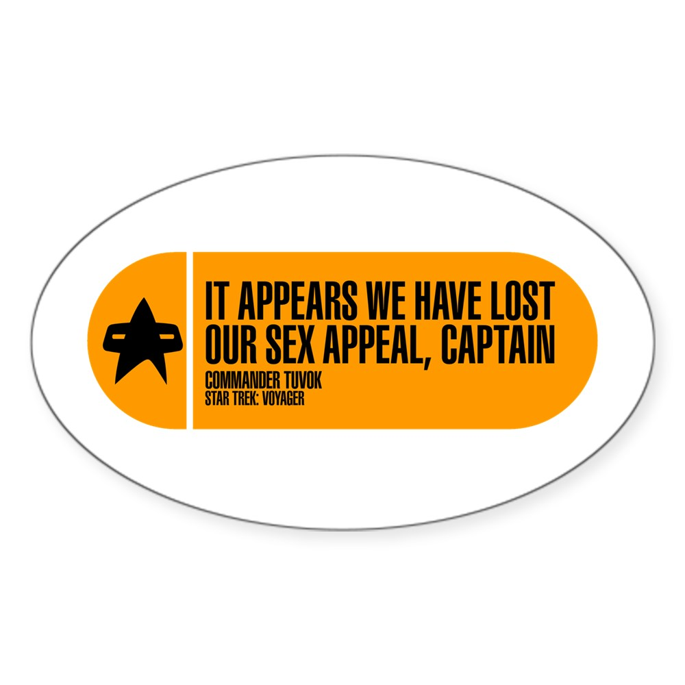 It Appears We Have Lost Our Sex Appeal - Star Trek Oval Sticker