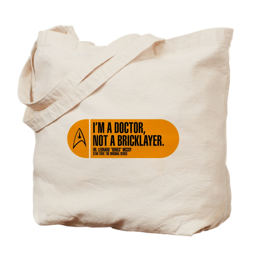 I'm a Doctor Not a Bricklayer - Star Trek Quote Tote Bag