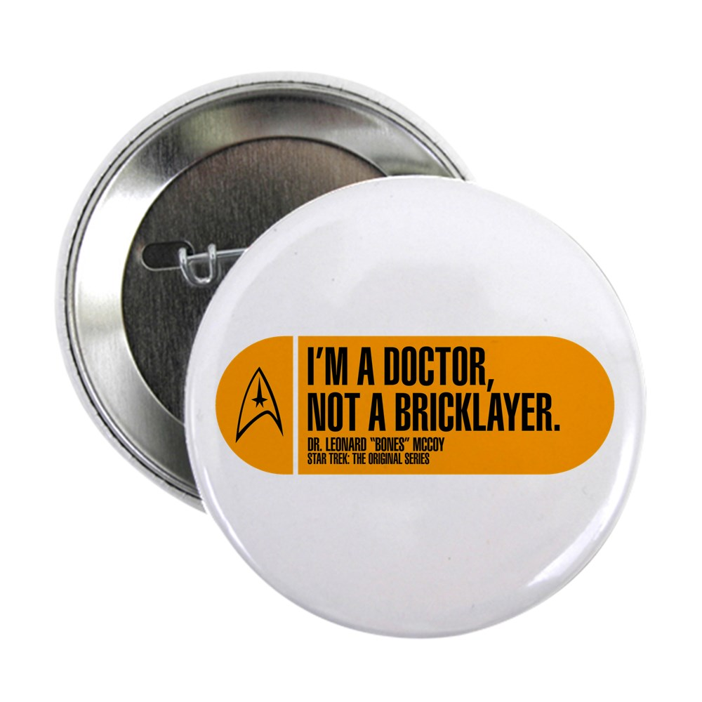 I'm a Doctor Not a Bricklayer - Star Trek Quote 2.25