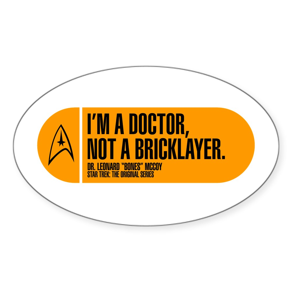 I'm a Doctor Not a Bricklayer - Star Trek Quote Oval Sticker