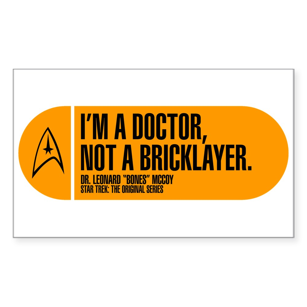 I'm a Doctor Not a Bricklayer - Star Trek Quote Rectangle Sticker