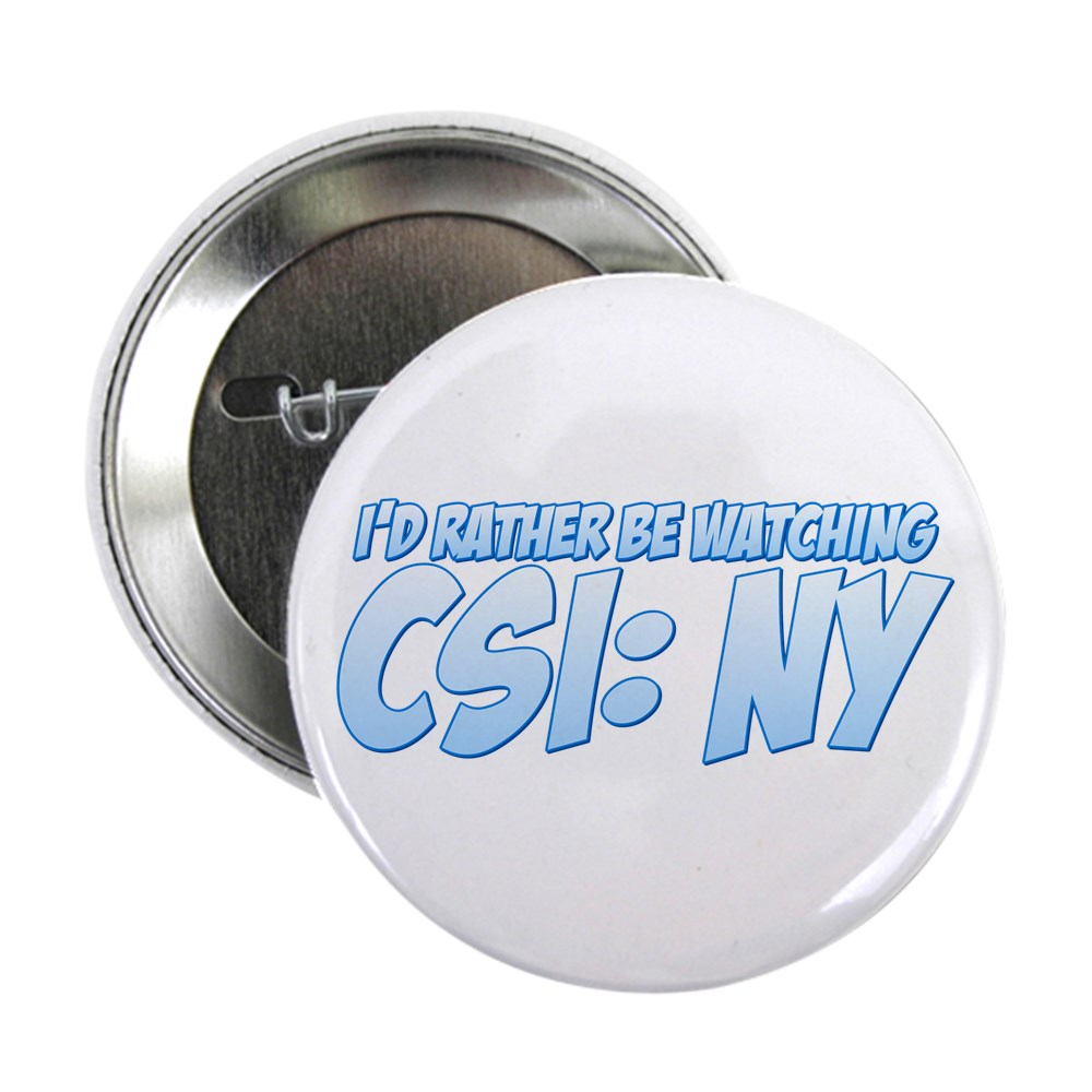 I'd Rather Be Watching CSI: NY 2.25