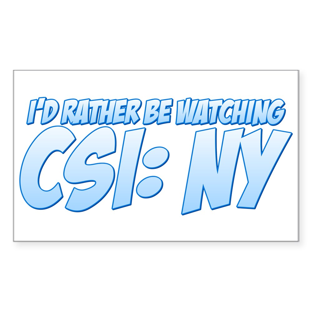 I'd Rather Be Watching CSI: NY Rectangle Sticker