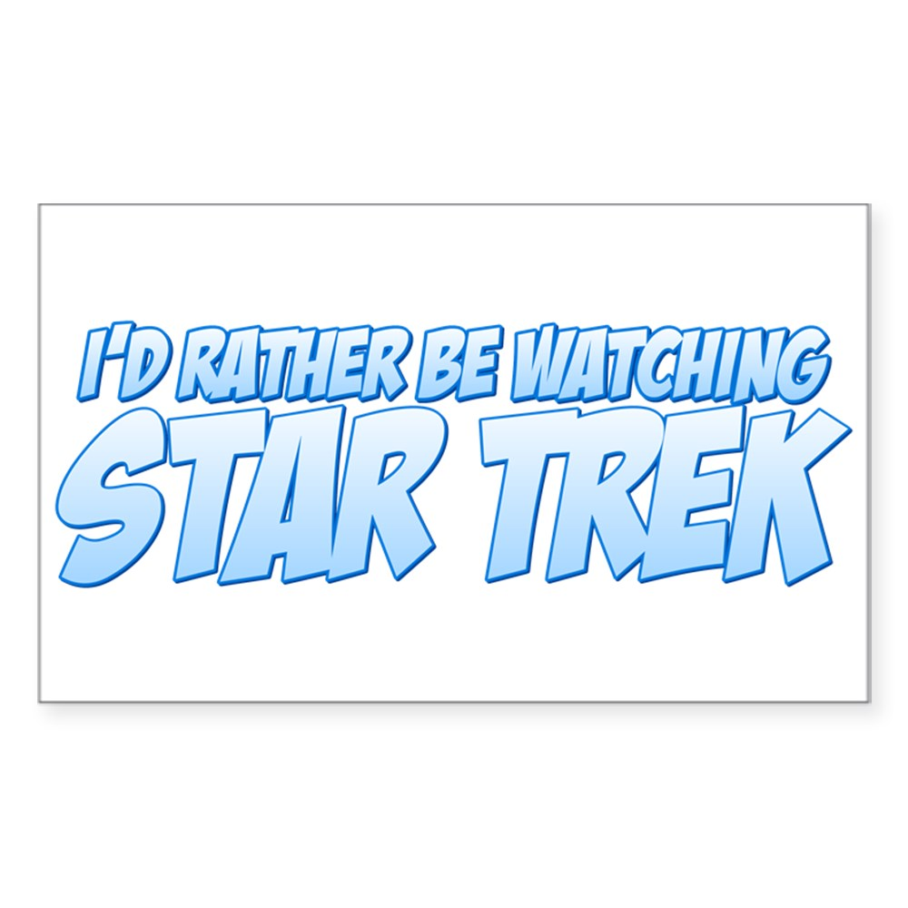 I'd Rather Be Watching Star Trek Rectangle Sticker