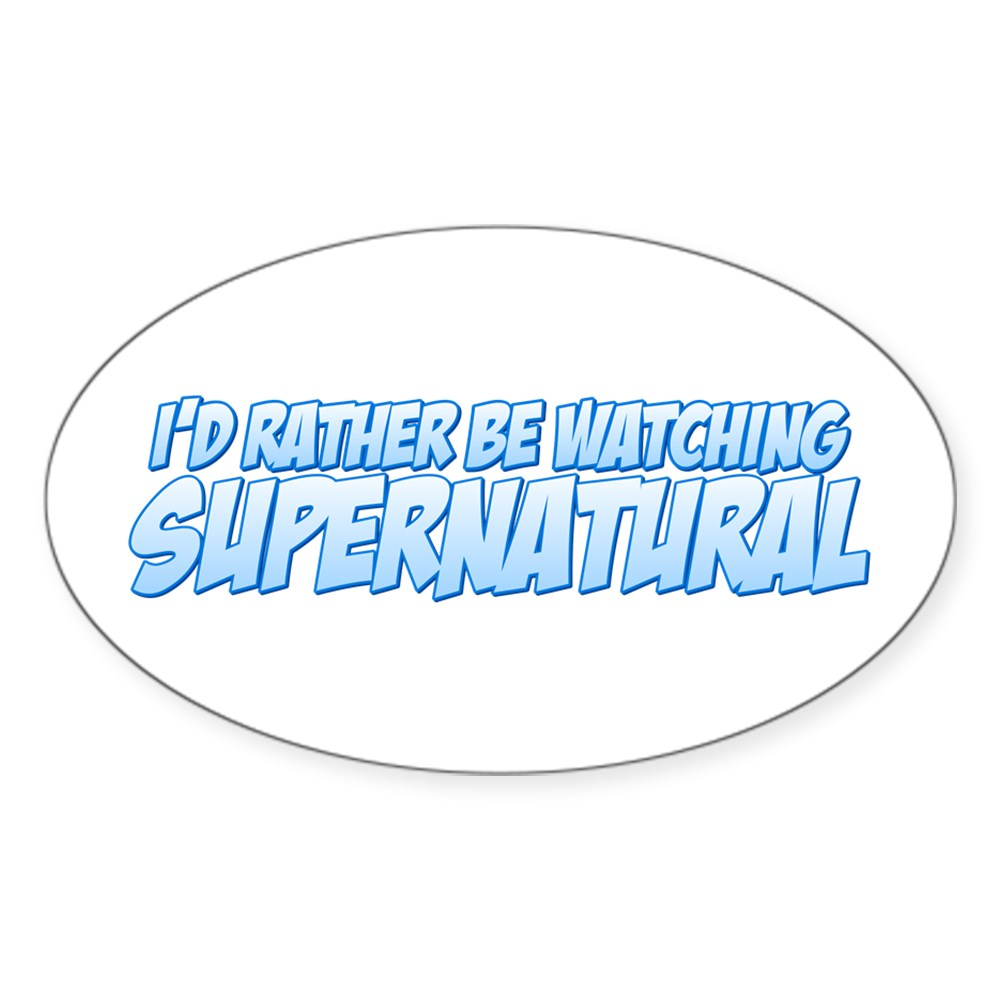 I'd Rather Be Watching Supernatural Oval Sticker