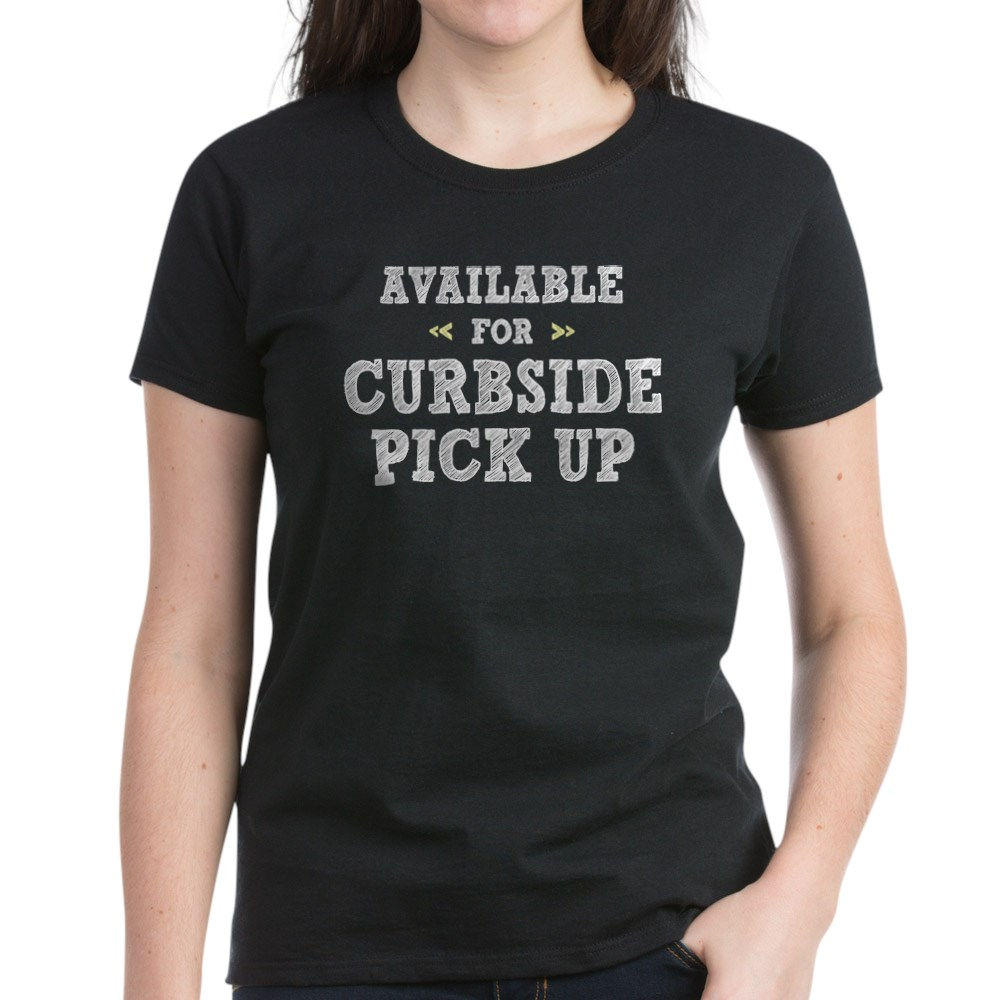 Available for Curbside Pick Up Women's Dark T-Shirt