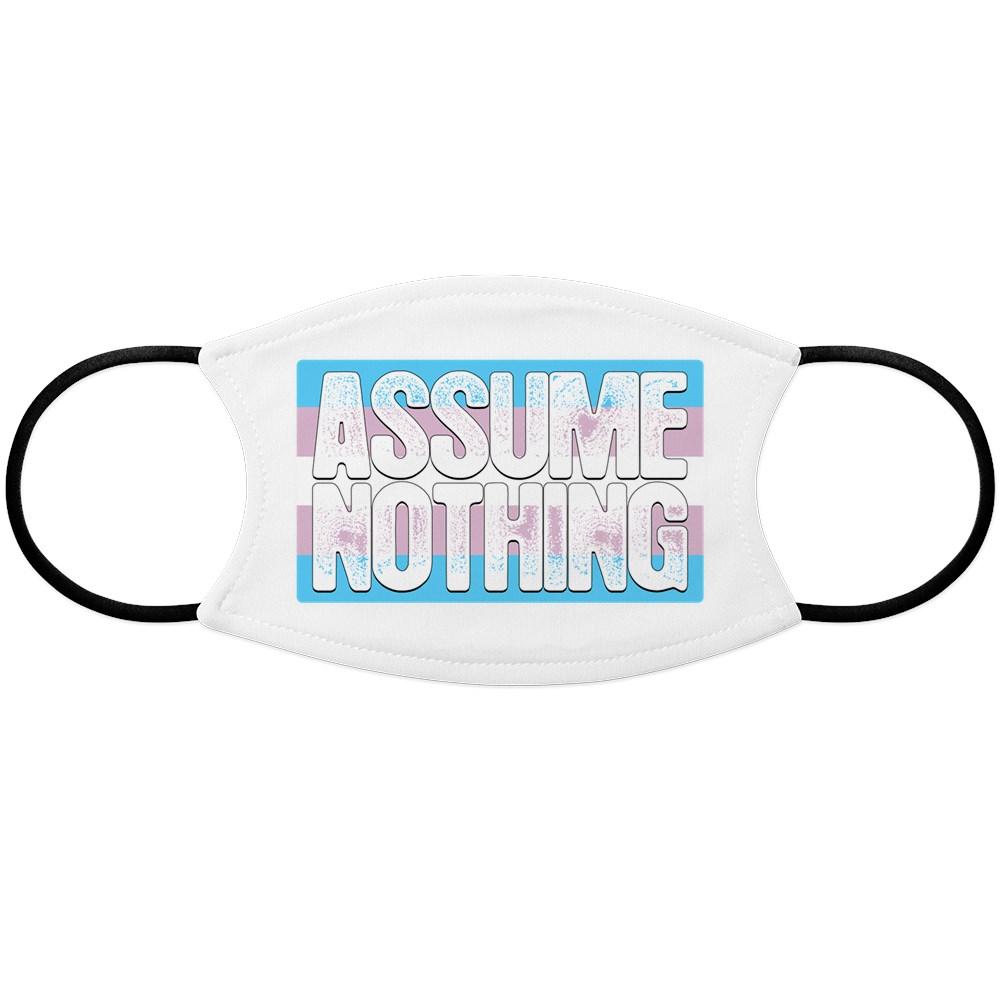 Assume Nothing Transgender Pride Flag Face Mask