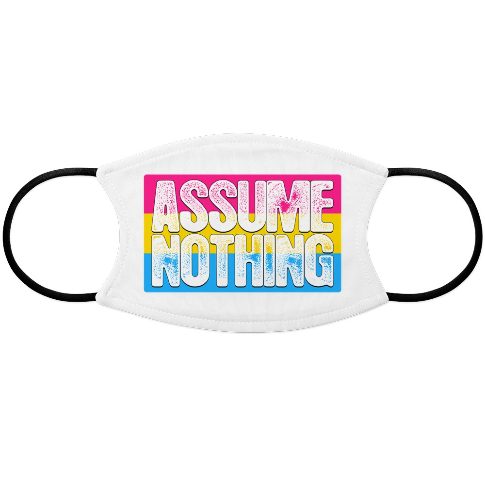 Assume Nothing Pansexual Pride Flag Face Mask