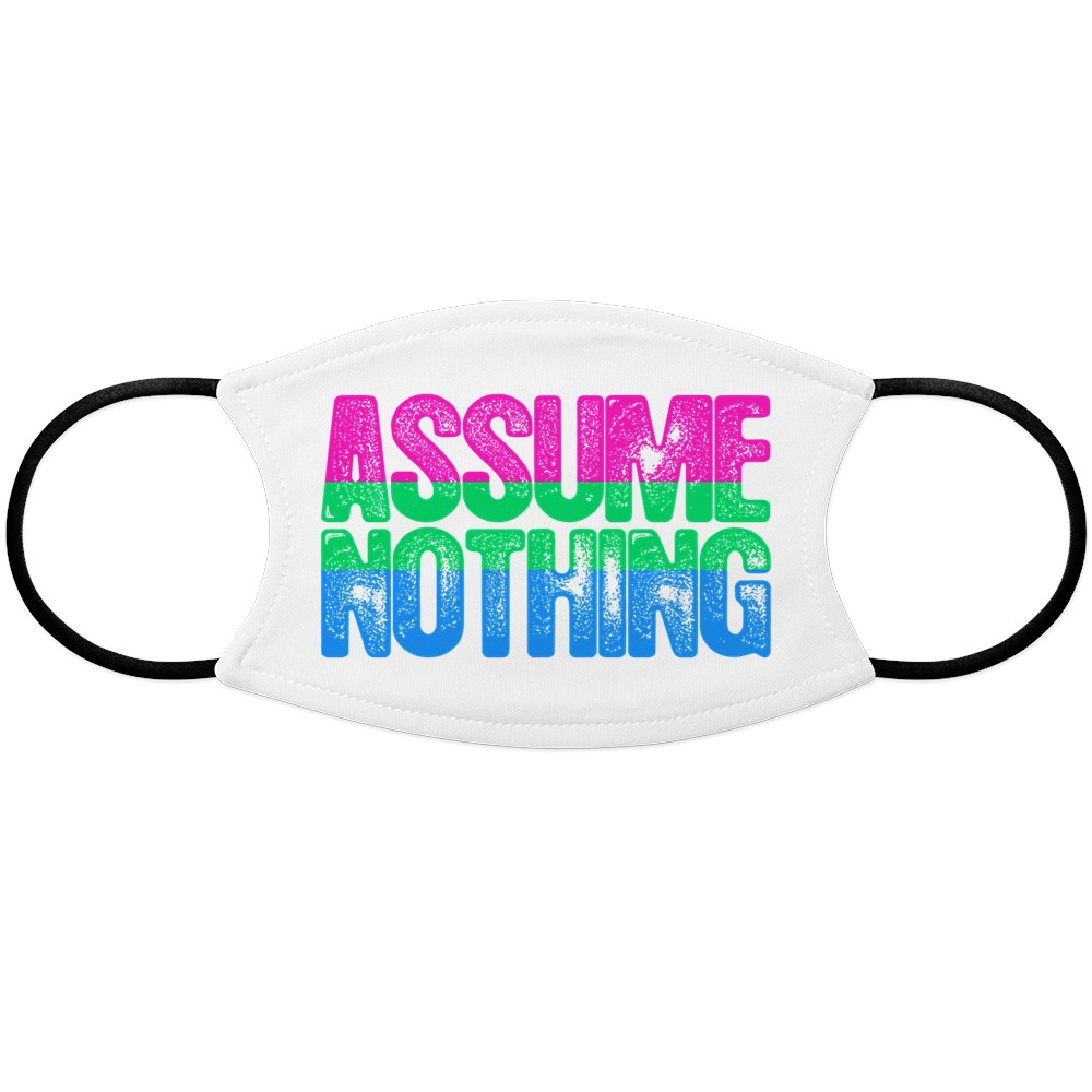 Assume Nothing Polysexual Pride Face Mask