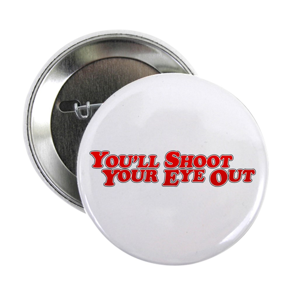 You'll Shoot Your Eye Out 2.25