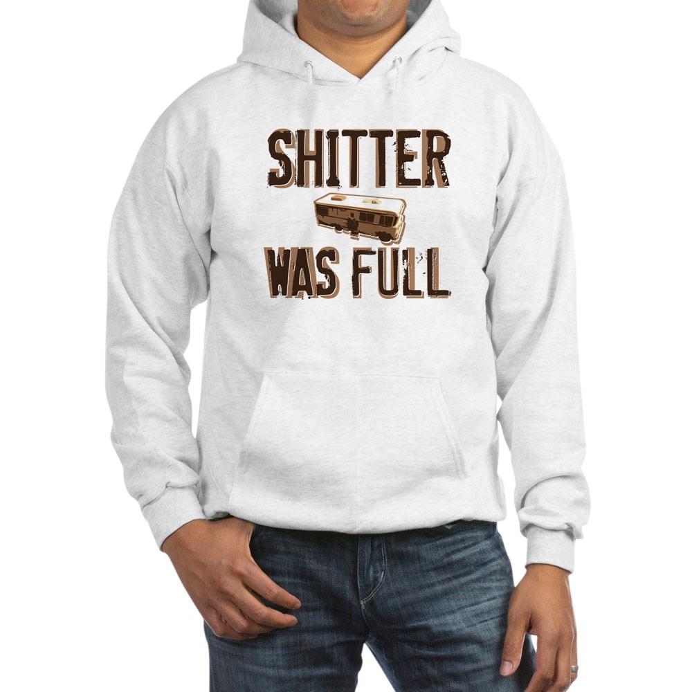 Shitter Was Full Hooded Sweatshirt
