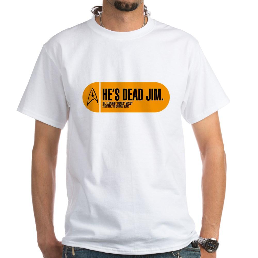 He's Dead Jim - Star Trek Quote White T-Shirt