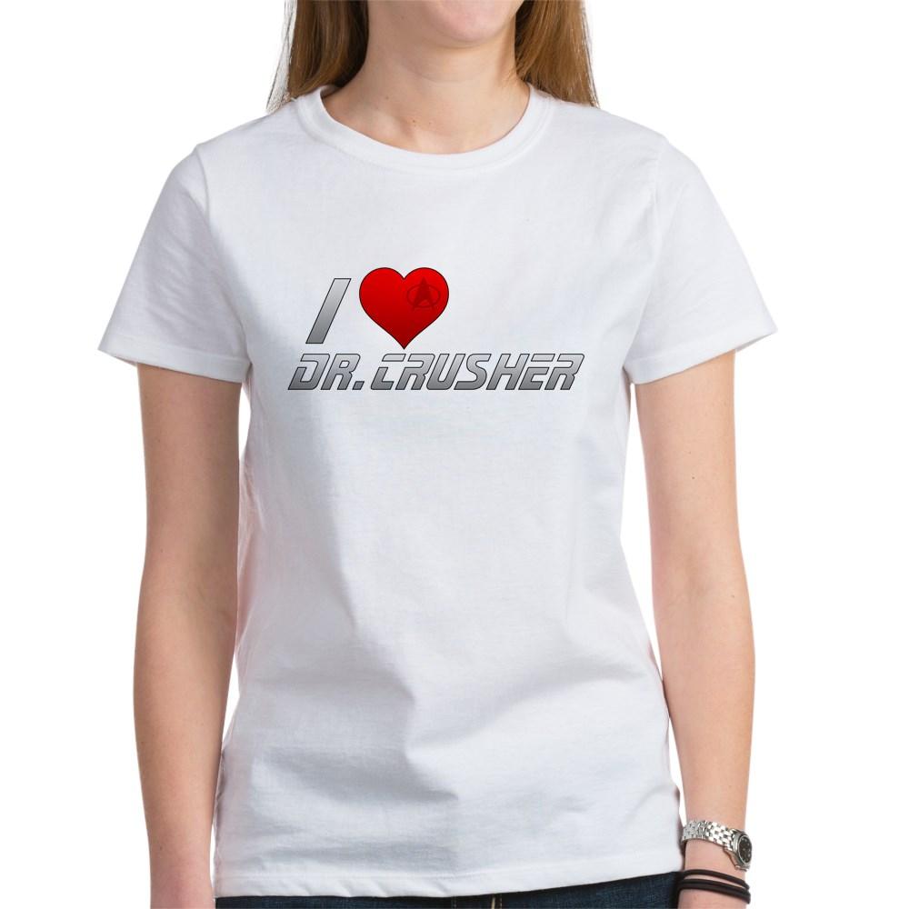 I Heart Dr. Crusher Women's T-Shirt